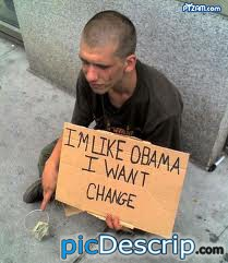 picDescrip.com - Politics - im like obama. i want change. LOL