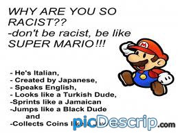 picDescrip.com - Video Games - Be like Mario! one mixed up race sonofa bitch!